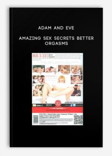 Adam and Eve – Amazing Sex Secrets Better Orgasms
