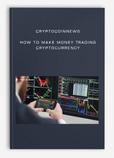 CryptoCoinNews – How to Make Money Trading Cryptocurrency