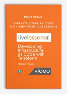 Developing Infrastructure as Code with Terraform Live Lessons