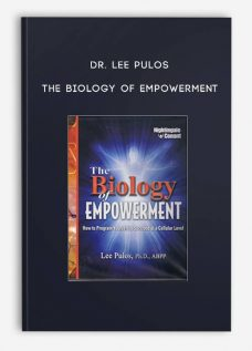 Dr. Lee Pulos – The Biology of Empowerment