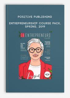 Entrepreneurship Course Pack, Spring, 2019 by Positive Publishing