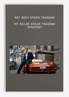 Get Rich Stock Trading : My Killer Stock Trading Strategy