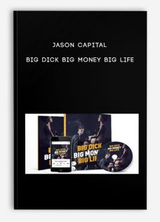 Jason Capital – Big Dick Big Money Big Life