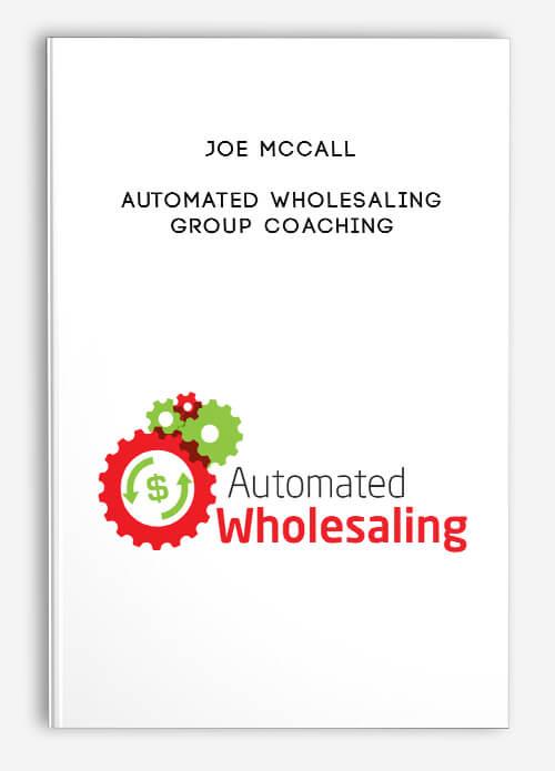 Joe McCall – Automated Wholesaling Group Coaching