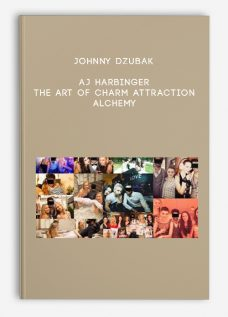Johnny Dzubak , AJ Harbinger – The Art Of Charm Attraction Alchemy