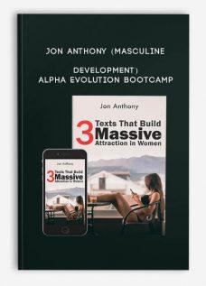Jon Anthony (Masculine Development) – Alpha Evolution Bootcamp