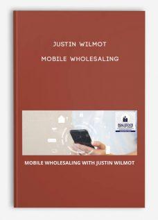 Justin Wilmot – Mobile Wholesaling
