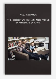 Neil Strauss – The Society's Human Anti Virus Experience (H.A.V.E.)
