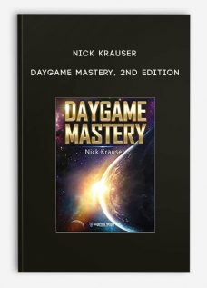 Nick Krauser – Daygame Mastery 2nd Edition