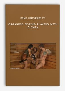 Orgasmic Edging Playing with Climax by Kink University