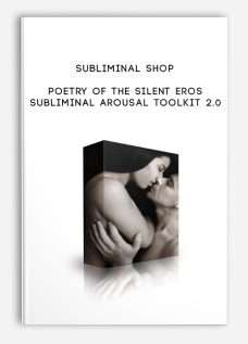 Poetry of the Silent Eros – Subliminal Arousal Toolkit 2.0 by Subliminal Shop