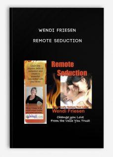 Remote Seduction by Wendi Friesen