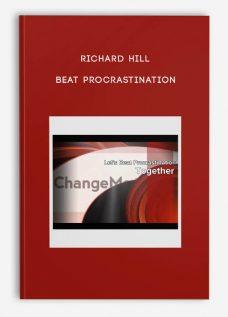 Richard Hill – Beat Procrastination
