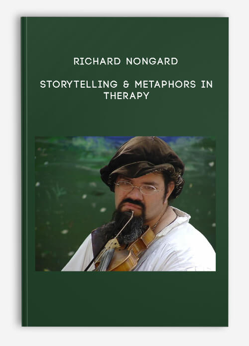 Richard Nongard – Storytelling & Metaphors in Therapy