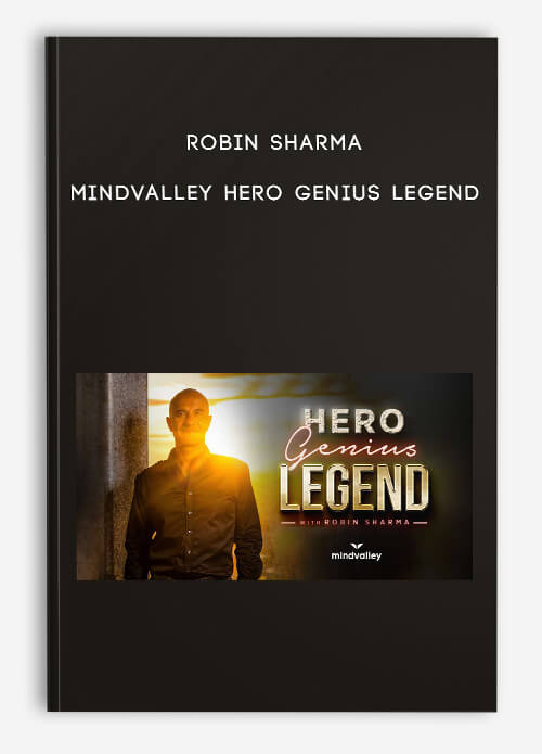 Robin Sharma – Mindvalley Hero Genius Legend