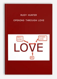Rudy Hunter – Opening Through LOVE