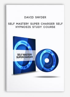 Self Mastery Super Charger Self Hypnosis Study Course by David Snyder