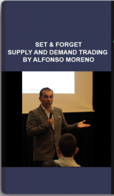 Set & Forget – Supply and demand trading by Alfonso Moreno