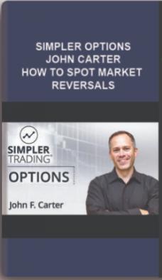 Simpler Options – John Carter – How to Spot Market Reversals