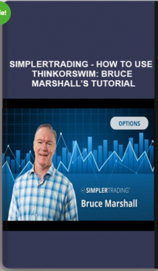 Simplertrading – HOW TO USE THINKORSWIM: BRUCE MARSHALL'S TUTORIAL