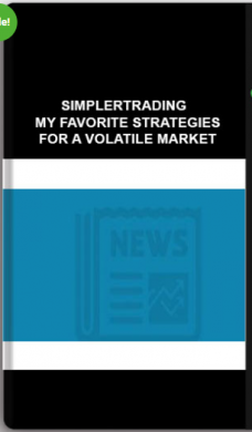 Simplertrading – My Favorite Strategies for a Volatile Market