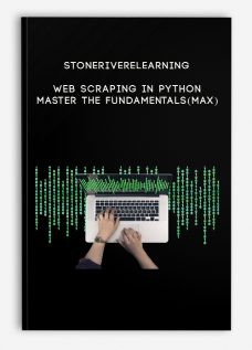 Stoneriverelearning – Web Scraping In Python: Master The Fundamentals(Max)