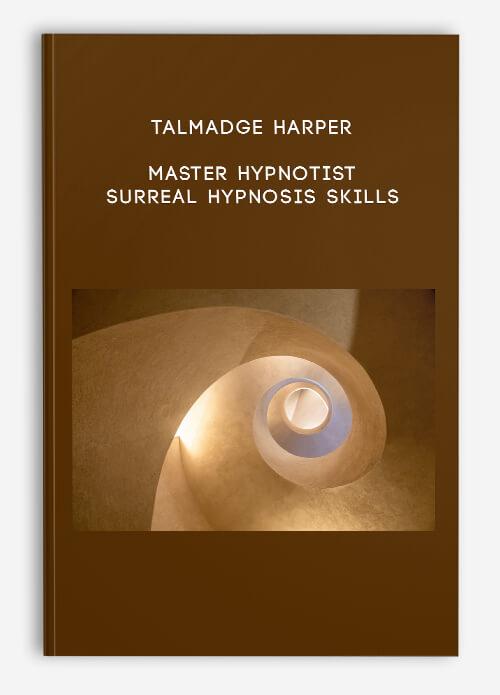 Talmadge Harper – Master Hypnotist: Surreal Hypnosis Skills