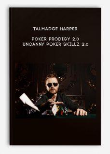 Talmadge Harper – Poker Prodigy 2.0 – Uncanny Poker Skillz 2.0