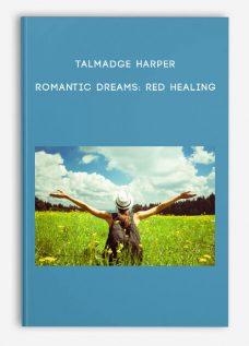 Talmadge Harper – Romantic Dreams: Red Healing