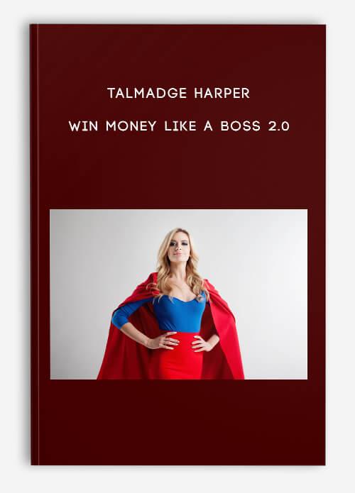 Talmadge Harper – Win Money Like a Boss 2.0