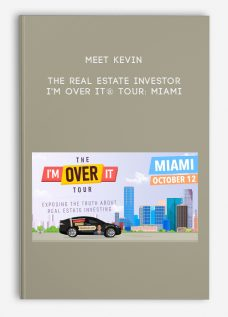 The Real Estate Investor: I'm Over It® Tour: Miami by Meet Kevin