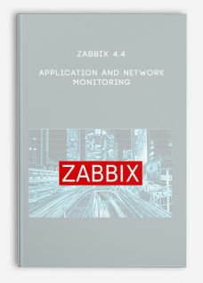 Zabbix 4.4 Application and Network Monitoring
