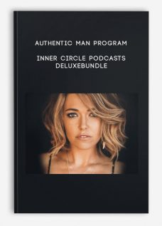 Authentic Man Program Inner Circle Podcasts DeluxeBundle