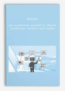 Become an Algorithm Master & Create SuperFast Smooth Software