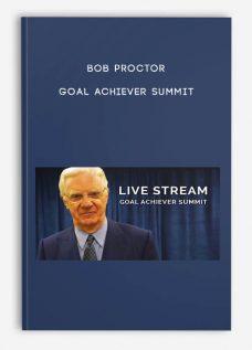 Bob Proctor – Goal Achiever Summit