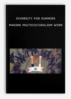 Diversity for Dummies: Making Multiculturalism Work