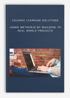 Eduonix Learning Solutions – Learn MeteorJS By Building 10 Real World Projects