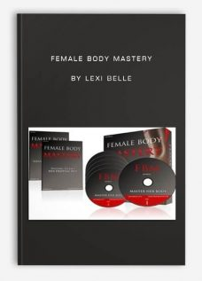 Female Body Mastery by Lexi Belle