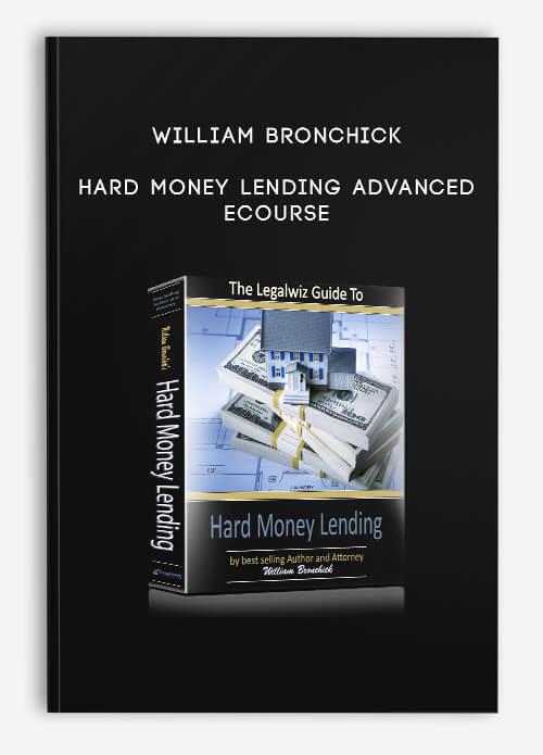 Hard Money Lending Advanced eCourse by William Bronchick