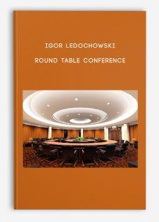 Igor Ledochowski – Round Table Conference