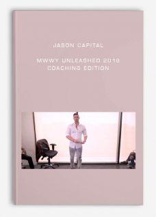 Jason Capital – MWWY Unleashed 2018 Coaching Edition