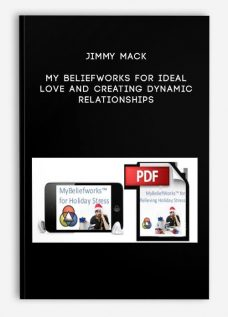 Jimmy Mack – My BeliefWorks for Ideal Love and Creating Dynamic Relationships