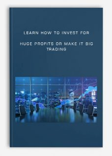 Learn How to INVEST for Huge Profits or Make it Big Trading