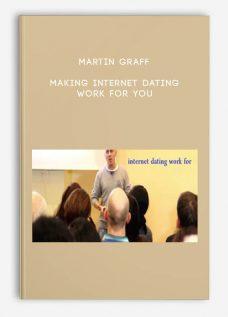 Martin Graff – Making Internet Dating Work for You