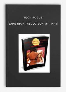 Nick Rogue – Same Night Seduction [6 – MP4]