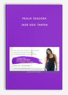Psalm Isadora – Jade Egg Tantra