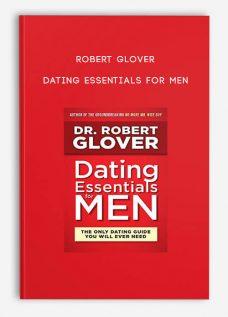 Robert Glover – Dating Essentials for Men