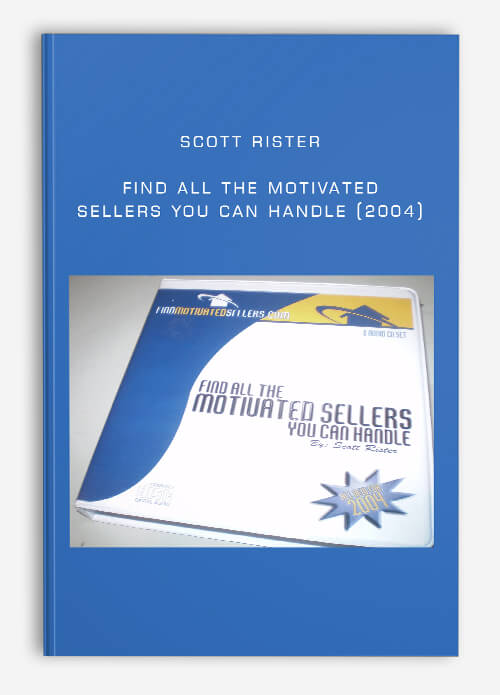 Scott Rister – Find All The Motivated Sellers You Can Handle (2004)