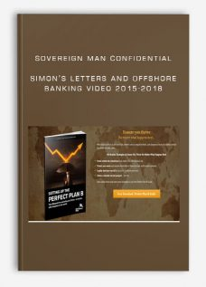 Sovereign Man Confidential – Simon's Letters and Offshore Banking Video 2015-2018