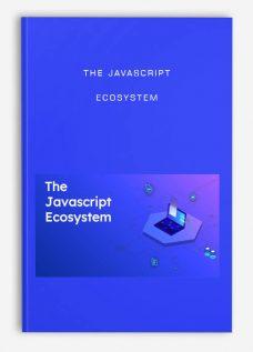 The JavaScript Ecosystem